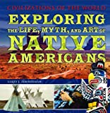Exploring the Life, Myth, and Art of Native Americans, Larry J. Zimmerman, 1435856147