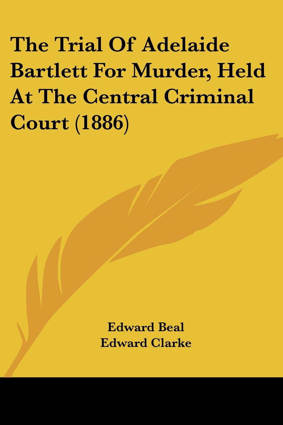 Read Online The Trial Of Adelaide Bartlett For Murder, Held At The Central Criminal Court (1886) pdf epub