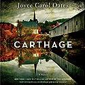 Carthage: A Novel Audiobook by Joyce Carol Oates Narrated by Susan Ericksen, David Colacci
