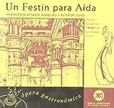 img - for Un Festin Para Aida - Opera Gastronomica (Spanish Edition) book / textbook / text book