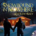 Snowbound in Nowhere Audiobook by Andrew Grey Narrated by K.C. Kelly