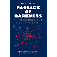 Passage of Darkness: The Ethnobiology of the Haitian Zombie (English Edition)