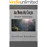 AU NOM DU CORPS (French Edition)
