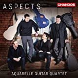 Aspects [Aquarelle Guitar Quartet] [Chandos : CHAN 10928]