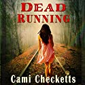 Dead Running Audiobook by Cami Checketts Narrated by Christy Crevier