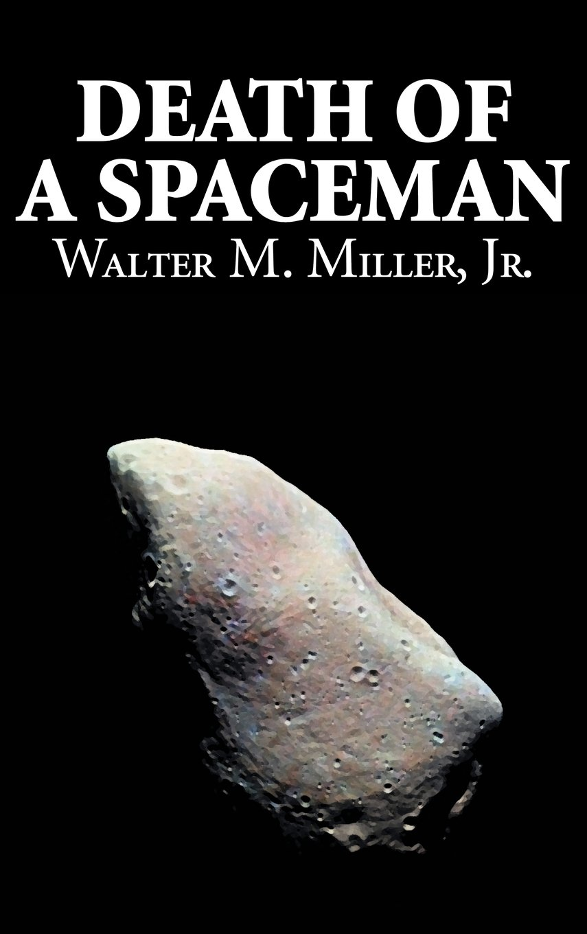 Download Death of a Spaceman by Walter M. Miller Jr., Science Fiction, Adventure ebook
