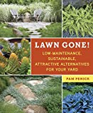 how to design a book cover - Lawn Gone!: Low-Maintenance, Sustainable, Attractive Alternatives for Your Yard