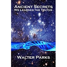 Ancient Secrets: We Learned the Truths