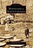 img - for Moravians in North Carolina (NC) (Images of America) by Jennifer Bean Bower (2006-12-07) book / textbook / text book