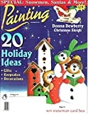 img - for Painting (magazine)   December 2001   special: snowmen, Santas & more!   20 holiday ideas for gifts, keep six, and decorations   Christmas sleigh project by Donna Dewberry   book / textbook / text book