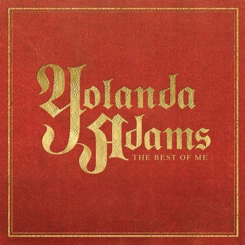 Yolanda Adams Greatest Hits (The Best Of Me by Adams, Yolanda (2007) Audio CD)
