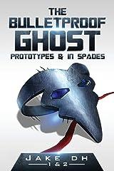 The BulletProof Ghost: Prototypes & In Spades Paperback