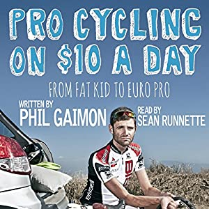 Pro Cycling on $10 a Day Hörbuch