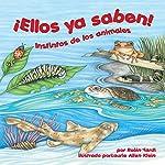¡Ellos ya saben! Instintos de los animales [They Already Know! Animal Instincts] | Robin Yardi