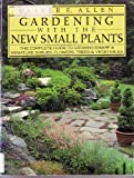 Gardening with the New Small Plants, Oliver E. Allen, 039543288X