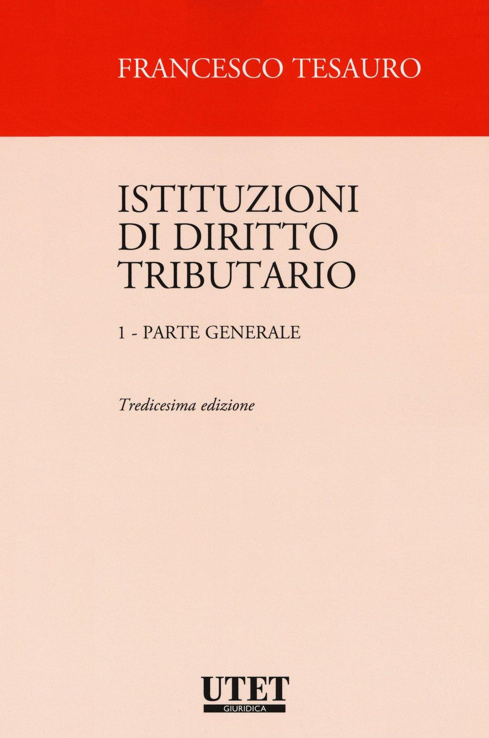 Istituzioni di diritto tributario: 1 Copertina flessibile – 15 set 2017 Francesco Tesauro Utet Giuridica 8859816807 Italia