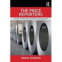 The Price Reporters: A Guide to Pras and Commodity Benchmarks