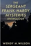The Sergeant Frank Hardy Mysteries Anthology