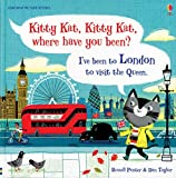Kitty Kat, Kitty Kat, Where Have You Been? - London