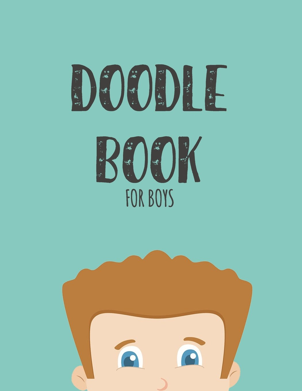 doodle-book-for-boys-8-5-x-11-120-unlined-blank-pages-for-unguided-doodling-drawing-sketching-writing