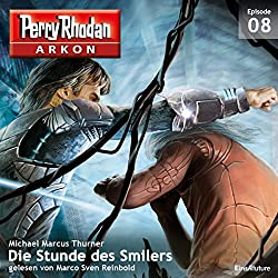 Die Stunde des Smilers (Perry Rhodan Arkon 8)