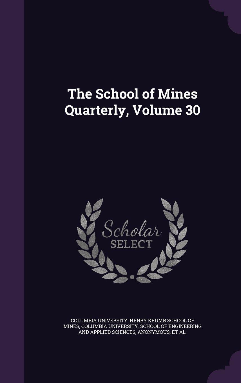 The School of Mines Quarterly, Volume 30 pdf