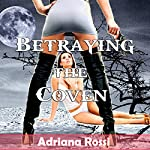Betraying the Coven | Adriana Rossi