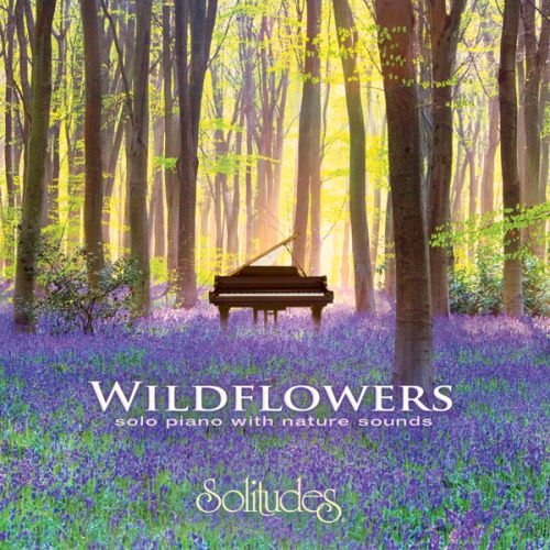 Price comparison product image Wildflowers ~ solo piano with nature sounds