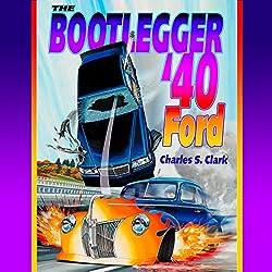 The Bootlegger '40 Ford