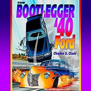 The Bootlegger '40 Ford Audiobook