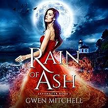 Rain of Ash: A Zyne Witch Urban Fantasy: Skydancer, Book 1 Audiobook by Gwen Mitchell Narrated by Daniela Acitelli