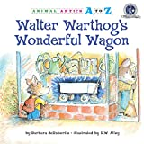 Walter Warthog's Wonderful Wagon (Animal Antics A to Z)