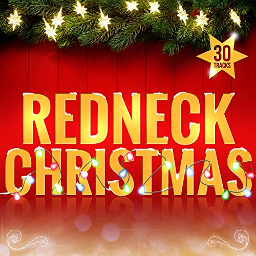 redneck christmas by various artists on amazon music amazoncom - Redneck Christmas