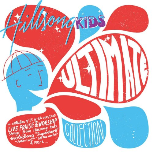 Hillsong Kids - Ultimate Collection (2009)