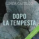 Dopo la tempesta (Kate Burkholder 7) Hörbuch von Linda Castillo Gesprochen von: Stefania Giuliani