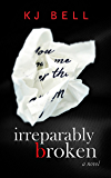Irreparably Broken (Irreparable Book 1)