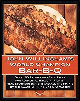 664e62351f51 John Willingham s World Champion Bar-B-q  Over 150 Recipes And Tall ...