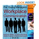 Workplace Communication: Business Writing, Assertive Speaking, Attentive Listening & Office Correspondence (Business Communication)