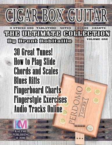 Cigar Box Guitar - The Ultimate Collection: How - 3 String Cigar Box Guitar Book