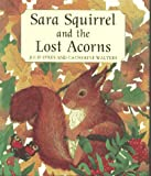Sara Squirrel and the Lost Acorns, Julie Sykes and Catherine Walters, 1888444053