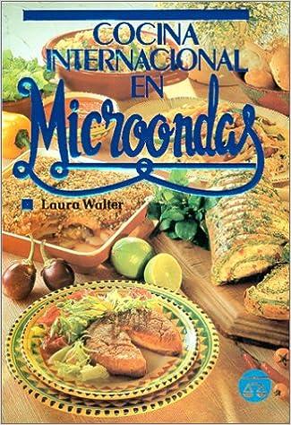 Cocina Internacional en Microondas (Spanish Edition): Laura ...