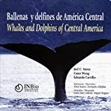 img - for Ballenas y delfines de Am rica Central / Whales and Dolphins of Central America book / textbook / text book