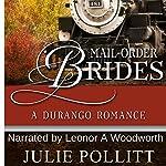 Mail-Order Brides: A Durango Romance | Julie Pollitt