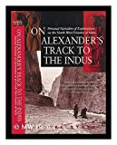 On Alexander's Track to the Indus, Aurel Stein, 0785818316