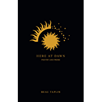 Here at Dawn: Poetry and Prose (English Edition)