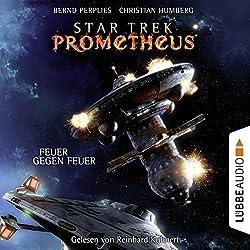 Feuer gegen Feuer (Star Trek Prometheus 1)