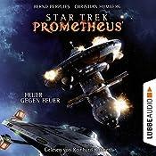 Feuer gegen Feuer (Star Trek Prometheus 1) | Christian Humberg, Bernd Perplies