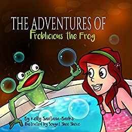 Children's Book: The Adventure of Froblicious the Frog (Rhyming Picture Book for Ages 2-6) (Let's Learn While Playing) by [Santana-Banks, Kelly]