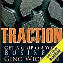 Traction: Get a Grip on Your Business Hörbuch von Gino Wickman Gesprochen von: Kevin Pierce