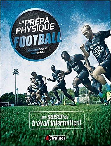 La prepa physique football – Une saison de travail intermittent